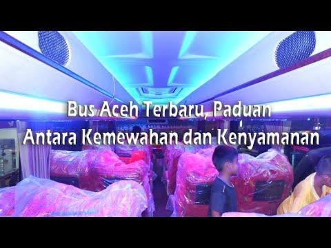 Bus Aceh Terbaru, Paduan Antara Kemewahan dan Kenyamanan