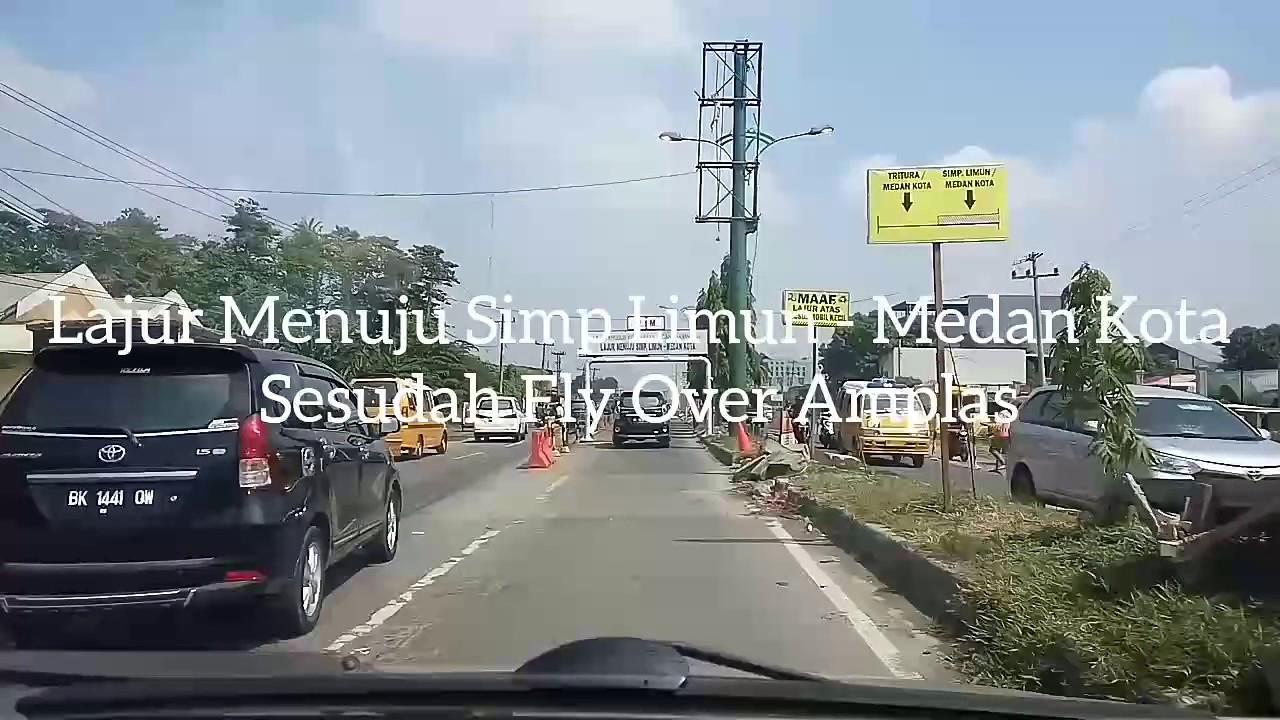 Lajur Menuju Simpang Limun – Medan Kota sesudah Fly Over Amplas